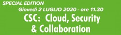Webinar CSC: Cloud, Security & Collaboration - 2 luglio ore 11,30